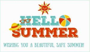 Hello Summer Wishing You a Beautiful Safe Summer