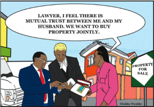 Lawyer, I feel there is mutual trust between me and my husband. We want to buy property jointly. Property for Sale